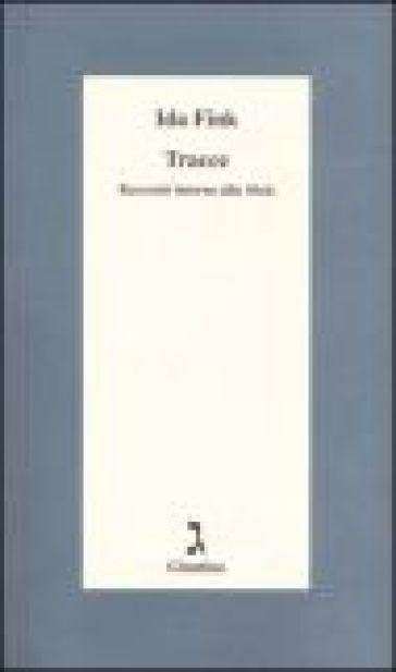 Tracce. Racconti intorno alla Shoà - Ida Fink pdf epub