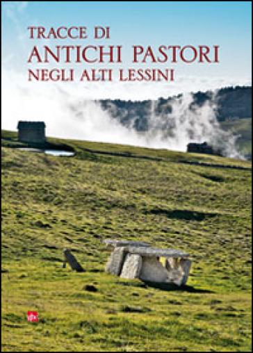 Tracce di antichi pastori negli alti Lessini - Ugo Sauro |