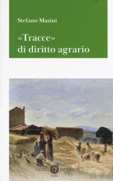 «Tracce» di diritto agrario - Stefano Masini |