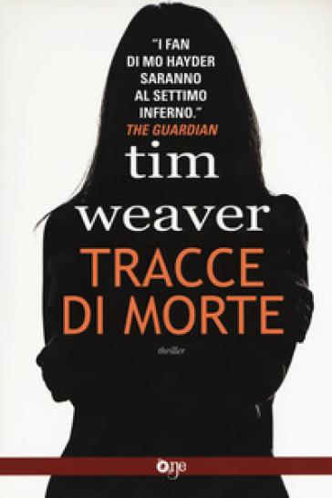 Tracce di morte - Tim Weaver |