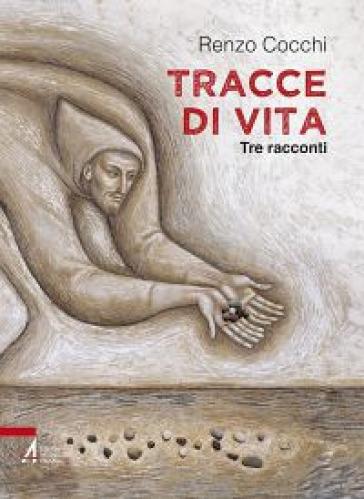 Tracce di vita. Tre racconti - Renzo Cocchi | Kritjur.org