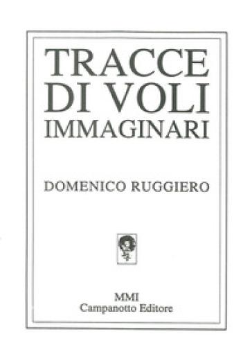 Tracce di voli immaginari - Domenico Ruggiero  