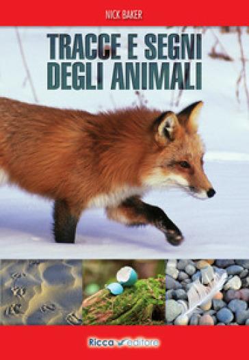 Tracce e segni degli animali - Nick Baker pdf epub