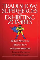Tradeshow Superheroes and Exhibiting Zombies