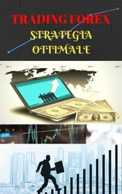 Trading Forex: la strategia ottimale