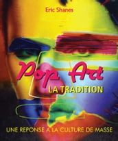 La Tradition Pop Art - Une reponse a la Culture de Masse