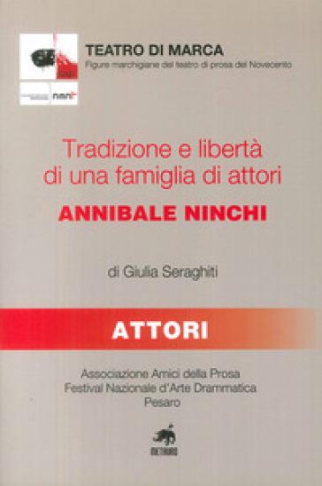 Tradizione e libertà di una famiglia di attori: Annibale Ninchi - Giulia Seraghiti |