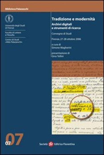 Tradizione e modernità. Archivi digitali e strumenti di ricerca - S. Margherini |