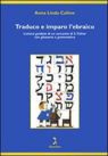 Traduco e imparo l'ebraico. Lettura guidata di un racconto di S. Yizhar con glossario e grammatica - Anna Linda Callow pdf epub