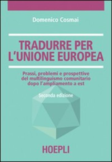 Tradurre per l'unione europea - Domenico Cosmai |