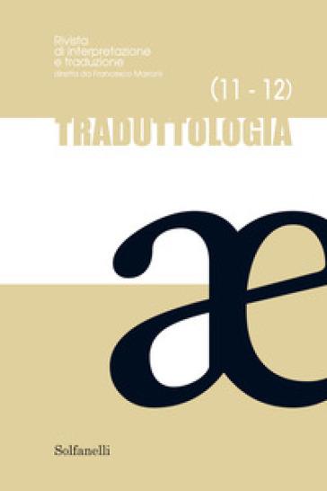 Traduttologia. Rivista di interpretazione e traduzione (2016). 11-12. - F. Marroni |