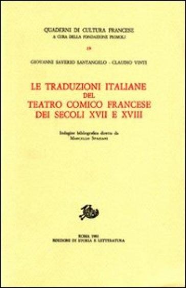 Le Traduzioni italiane del teatro comico francese del secolo XVII e XVIII - Giovanni S. Santangelo |
