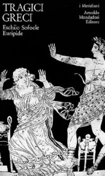 Tragici greci - R. Cantarella |