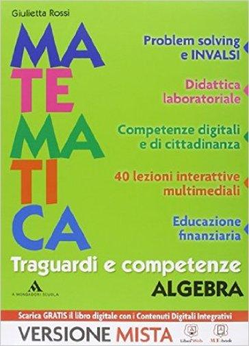 Traguardi e competenze. Per la Scuola media. Con e-book. Con espansione online. 3: Algebra-Geometria - Giulietta Rossi  