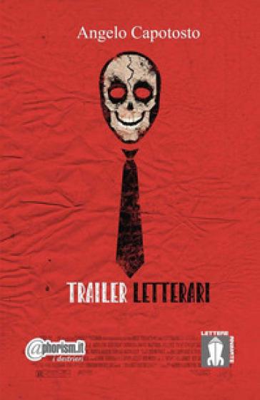 Trailer letterari - Angelo Capotosto |