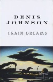 /Train-dreams/Denis-Johnson/ 978880462451