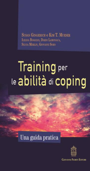 Training per le abilità di coping. Una guida pratica - Susan Gingerich |
