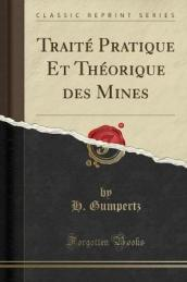 Trait  Pratique Et Th orique Des Mines (Classic Reprint)