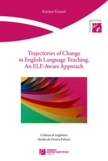 Trajectories of change in english language teaching. An ELF-Aware Approach - Enrico Grazzi | Thecosgala.com