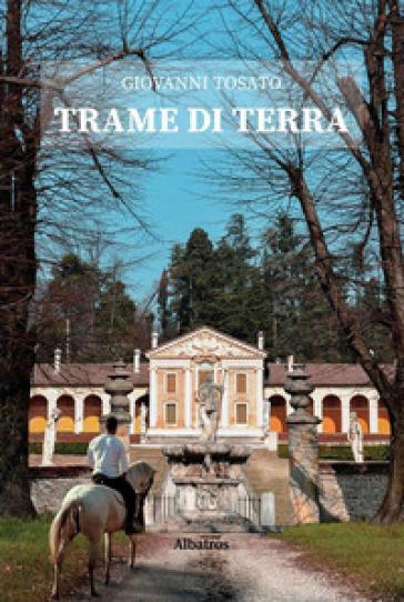 Trame di terra - Giovanni Tosato  