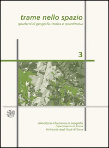 Trame nello spazio. Quaderni di geografia storica e quantitativa (2007). Ediz. illustrata. 3.