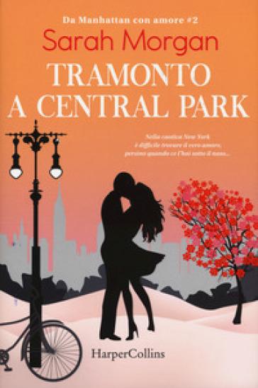 Tramonto a Central Park. Da Manhattan con amore. 2. - Sarah Morgan  