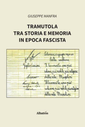 Tramutola tra storia e memoria in epoca fascista - Giuseppe Manfra   Kritjur.org