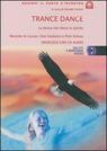 Trance dance. La danza che libera lo spirito. Con CD Audio - N. Fortini | Ericsfund.org