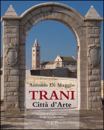 Trani. Città d'arte - Antonio Di Maggio  