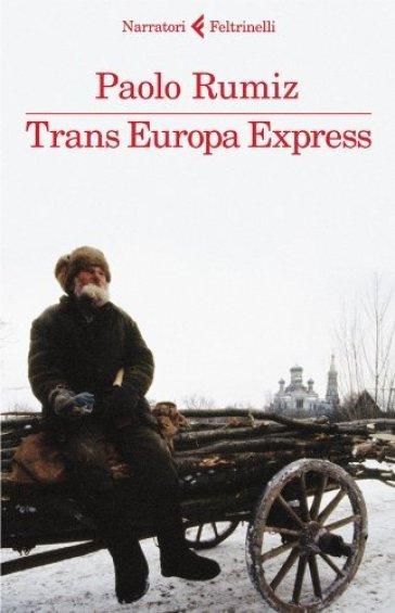 La biblioteca di DarkOver - Pagina 11 ?tit=Trans+Europa+Express&aut=Paolo+Rumiz
