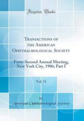 Transactions of the American Ophthalmological Society, Vol. 11