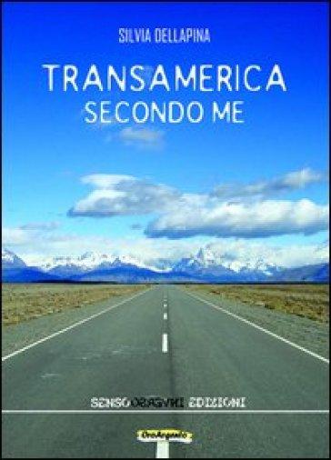 Transamerica secondo me. Appunti di un percorso illogico - Silvia Dellapina   Kritjur.org