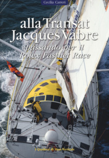 Alla Transat Jacques Vabre passando per il Rolex Fastnet Race - Cecilia Carreri | Ericsfund.org