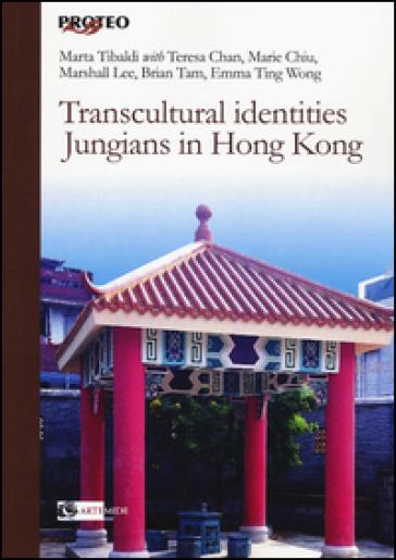 Transcultural identities Jungians in Hong Kong - Marta Tibaldi |