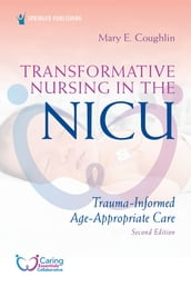 Transformative Nursing in the NICU, Second Edition