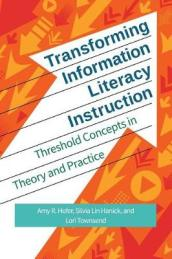 Transforming Information Literacy Instruction