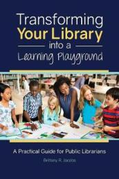 Transforming Your Library into a Learning Playground