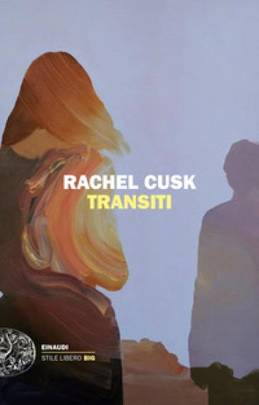 Transiti - Rachel Cusk |