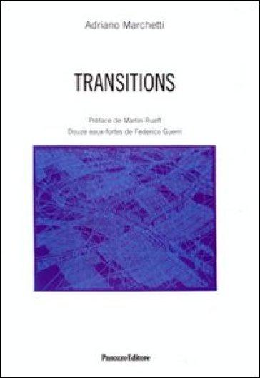 Transitions. Ediz. italiana e francese - Adriano Marchetti |