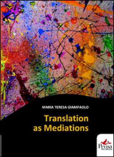 Translation as mediations - M. Teresa Giampaolo   Rochesterscifianimecon.com
