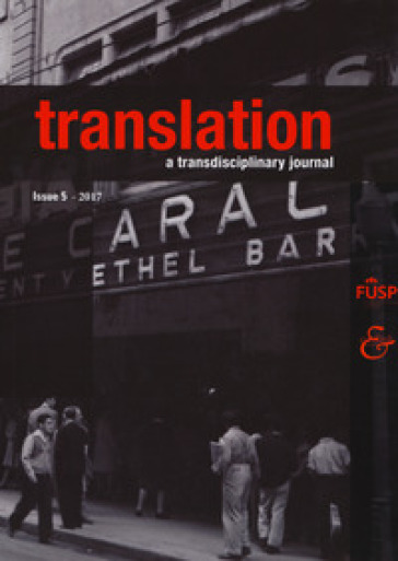Translation. A transdisciplinary journal. 5.