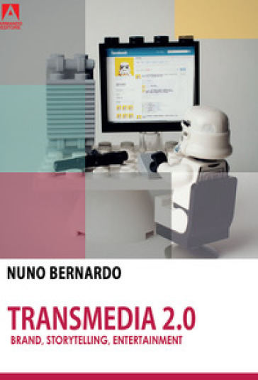 Transmedia 2.0. Brand, storytelling, entertainment - Nuno Bernardo  