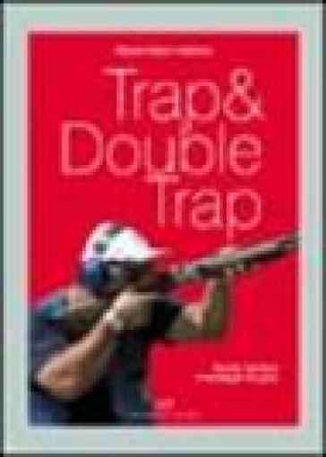 Trap & double trap. Teoria, tecnica e strategie di gara