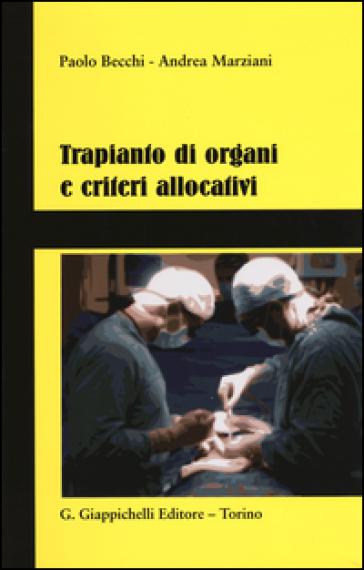 Trapianto di organi e criteri allocativi - Paolo Becchi |