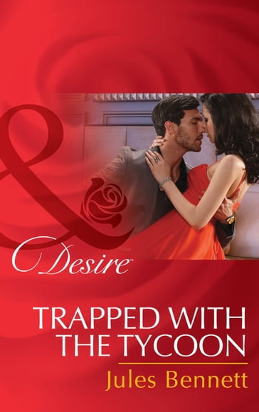 Trapped With The Tycoon (Mills & Boon Desire) (Mafia Moguls, Book 1)