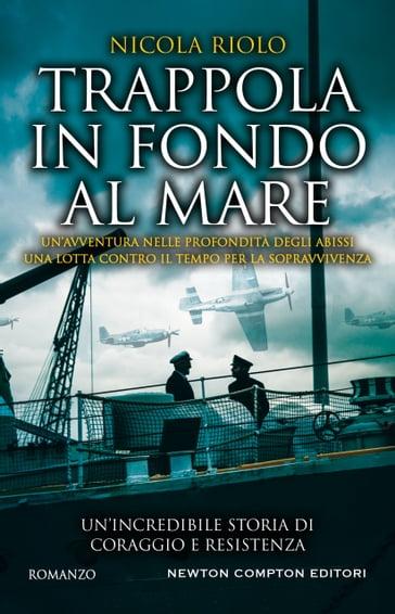 Trappola in fondo al mare - Nicola Riolo - eBook - Mondadori Store