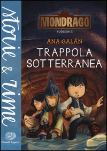 Trappola sotterranea. Mondrago. 3. - Ana Galan | Ericsfund.org