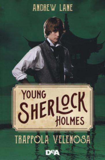 Trappola velenosa. Young Sherlock Holmes - Andrew Lane | Rochesterscifianimecon.com