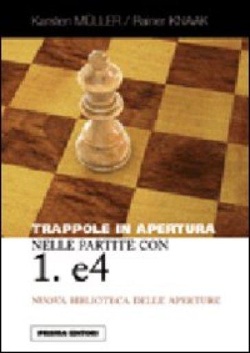 Trappole in apertura nelle partite con 1. e4 - Rainer Knaak pdf epub