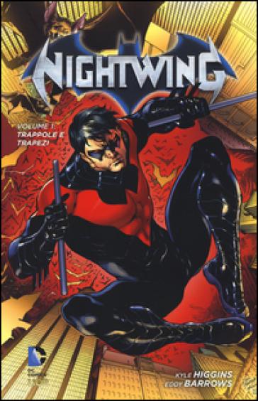 Trappole e trapezi. Nightwing. 1. - Eddy Barrows | Rochesterscifianimecon.com
